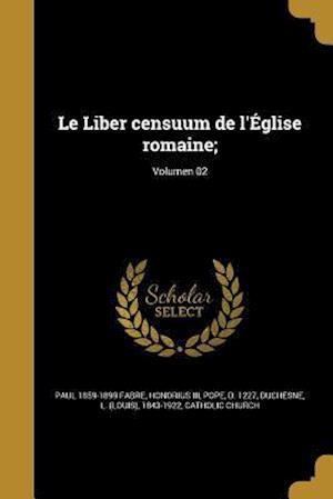 Bog, paperback Le Liber Censuum de L'Eglise Romaine;; Volumen 02 af Paul 1859-1899 Fabre