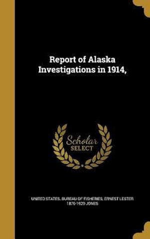 Bog, hardback Report of Alaska Investigations in 1914, af Ernest Lester 1876-1929 Jones