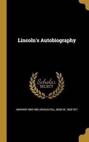Bog, hardback Lincoln's Autobiography af Abraham 1809-1865 Lincoln