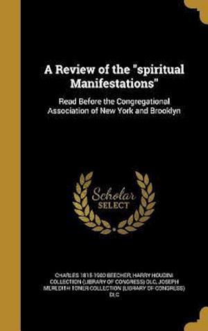 Bog, hardback A Review of the Spiritual Manifestations af Charles 1815-1900 Beecher