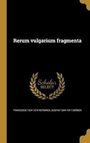 Bog, hardback Rerum Vulgarium Fragmenta af Gustav 1844-1911 Grober, Francesco 1304-1374 Petrarca