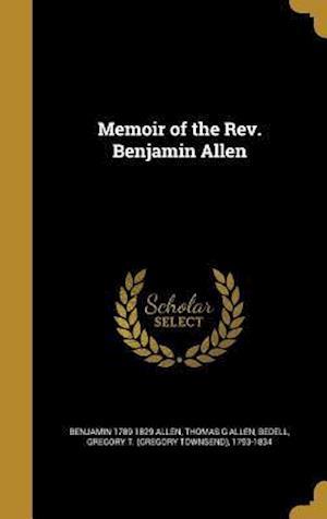 Bog, hardback Memoir of the REV. Benjamin Allen af Benjamin 1789-1829 Allen, Thomas G. Allen