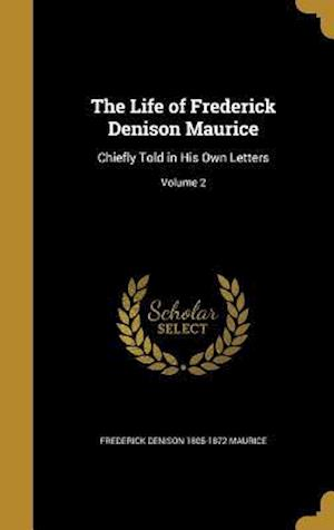 Bog, hardback The Life of Frederick Denison Maurice af Frederick Denison 1805-1872 Maurice