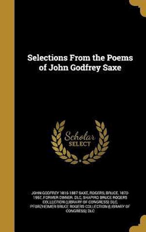 Bog, hardback Selections from the Poems of John Godfrey Saxe af John Godfrey 1816-1887 Saxe