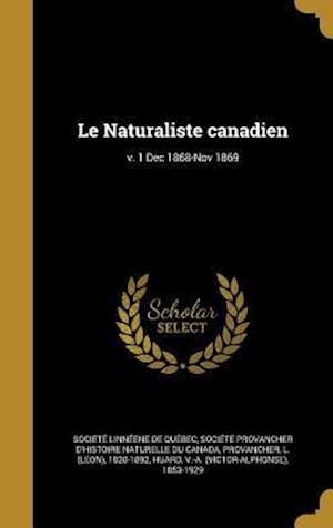 Bog, hardback Le Naturaliste Canadien; V. 1 Dec 1868-Nov 1869