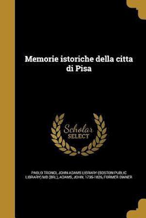 Bog, paperback Memorie Istoriche Della Citta Di Pisa af Paolo Tronci