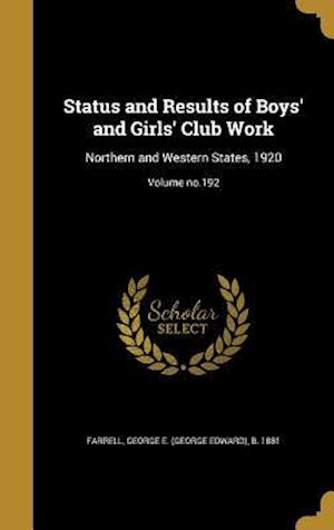Bog, hardback Status and Results of Boys' and Girls' Club Work