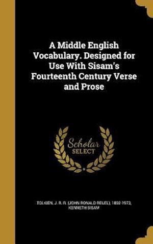 Bog, hardback A Middle English Vocabulary. Designed for Use with Sisam's Fourteenth Century Verse and Prose af Kenneth Sisam