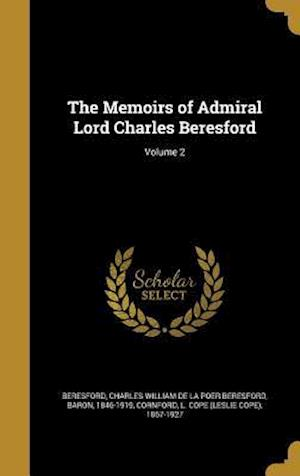Bog, hardback The Memoirs of Admiral Lord Charles Beresford; Volume 2