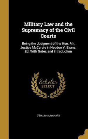 Bog, hardback Military Law and the Supremacy of the Civil Courts