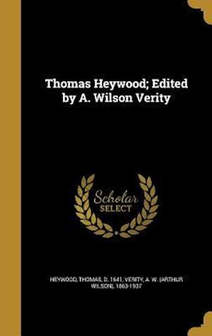 Bog, hardback Thomas Heywood; Edited by A. Wilson Verity