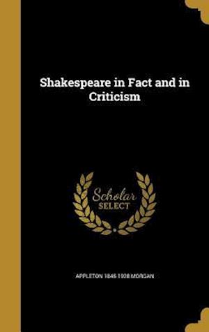 Bog, hardback Shakespeare in Fact and in Criticism af Appleton 1845-1928 Morgan