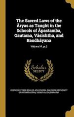 The Sacred Laws of the Aryas as Taught in the Schools of Apastamba, Gautama, Vasishtha, and Baudhayana; Volume 14, PT.2 af Georg 1837-1898 Buhler