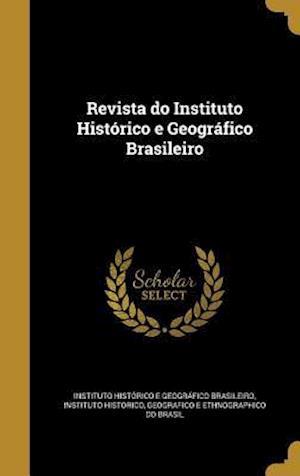 Bog, hardback Revista Do Instituto Historico E Geografico Brasileiro