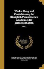 Werke. Hrsg. Auf Veranlassung Der Koniglich Preussischen Akademie Der Wissenschaften; Band 1 af Lazarus 1833-1902 Fuchs, Leopold 1823-1891 Kronecker