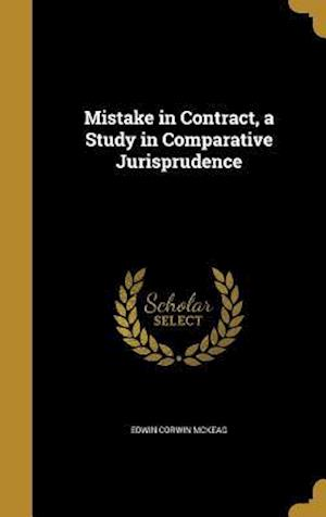 Bog, hardback Mistake in Contract, a Study in Comparative Jurisprudence af Edwin Corwin McKeag
