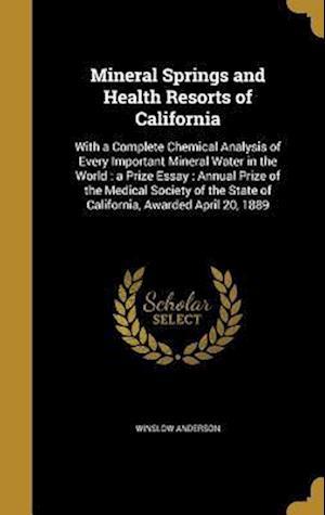 Bog, hardback Mineral Springs and Health Resorts of California af Winslow Anderson
