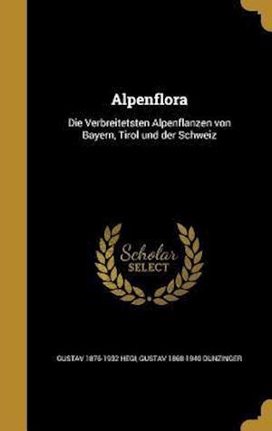 Bog, hardback Alpenflora af Gustav 1876-1932 Hegi, Gustav 1868-1940 Dunzinger