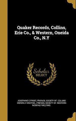 Bog, hardback Quaker Records, Collins, Erie Co., & Western, Oneida Co., N.y af Josephine C. Frost