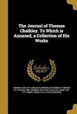 The Journal of Thomas Chalkley. to Which Is Annexed, a Collection of His Works af Thomas 1675-1741 Chalkley