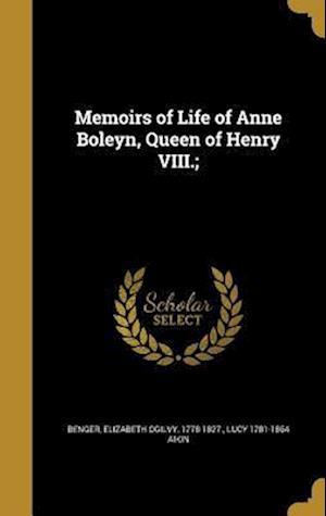 Bog, hardback Memoirs of Life of Anne Boleyn, Queen of Henry VIII.; af Lucy 1781-1864 Aikin