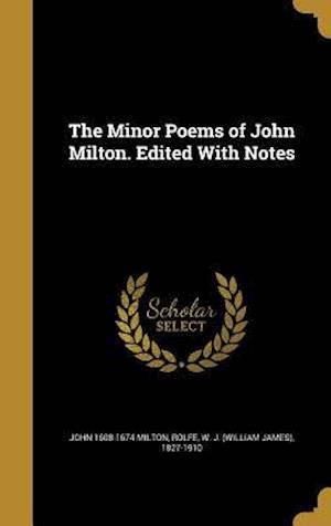 Bog, hardback The Minor Poems of John Milton. Edited with Notes af John 1608-1674 Milton