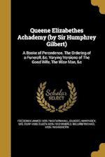 Queene Elizabethes Achademy (by Sir Humphrey Gilbert) af Eugen 1826-1912 Oswald, Frederick James 1825-1910 Furnivall