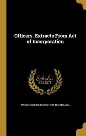 Bog, hardback Officers. Extracts from Act of Incorporation