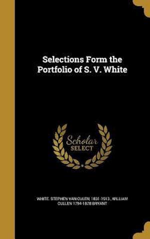 Bog, hardback Selections Form the Portfolio of S. V. White af William Cullen 1794-1878 Bryant