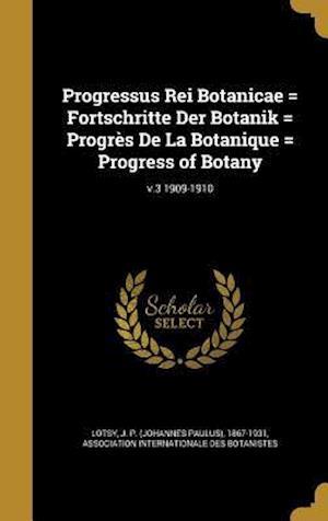Bog, hardback Progressus Rei Botanicae = Fortschritte Der Botanik = Progres de La Botanique = Progress of Botany; V.3 1909-1910