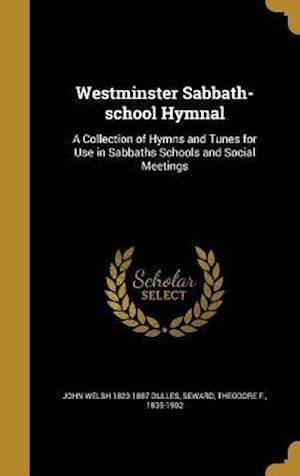 Bog, hardback Westminster Sabbath-School Hymnal af John Welsh 1823-1887 Dulles