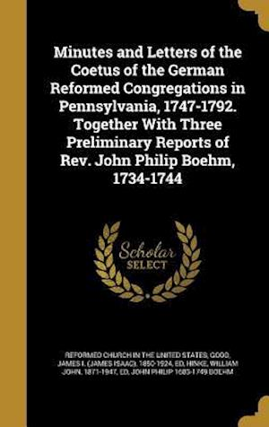 Bog, hardback Minutes and Letters of the Coetus of the German Reformed Congregations in Pennsylvania, 1747-1792. Together with Three Preliminary Reports of REV. Joh
