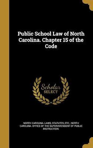 Bog, hardback Public School Law of North Carolina. Chapter 15 of the Code