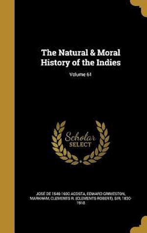 Bog, hardback The Natural & Moral History of the Indies; Volume 61 af Edward Grimeston, Jose De 1540-1600 Acosta