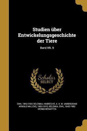 Bog, paperback Studien Uber Entwickelungsgeschichte Der Tiere; Band Hft. 9 af Emil 1842-1902 Selenka