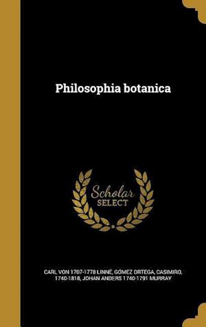 Bog, hardback Philosophia Botanica af Johan Anders 1740-1791 Murray, Carl Von 1707-1778 Linne