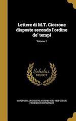 Lettere Di M.T. Cicerone Disposte Secondo L'Ordine de' Tempi; Volume 1 af Antonio 1760-1828 Cesari, Francesco Bentivoglio, Marcus Tullius Cicero
