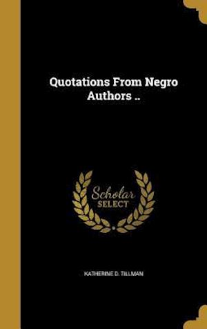 Bog, hardback Quotations from Negro Authors .. af Katherine D. Tillman