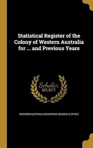 Bog, hardback Statistical Register of the Colony of Western Australia for ... and Previous Years