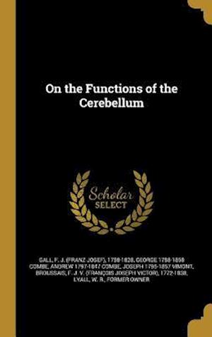 Bog, hardback On the Functions of the Cerebellum af Andrew 1797-1847 Combe, George 1788-1858 Combe