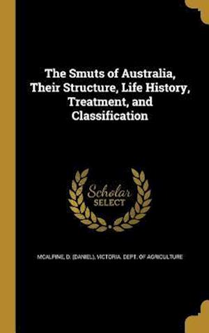 Bog, hardback The Smuts of Australia, Their Structure, Life History, Treatment, and Classification