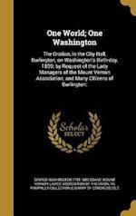 One World; One Washington af George Washington 1799-1859 Doane