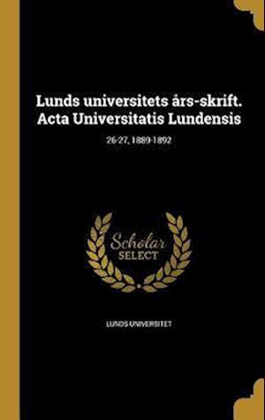 Bog, hardback Lunds Universitets Ars-Skrift. ACTA Universitatis Lundensis; 26-27, 1889-1892