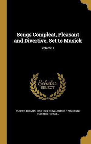Bog, hardback Songs Compleat, Pleasant and Divertive, Set to Musick; Volume 1 af Henry 1659-1695 Purcell