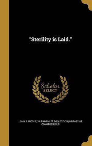 Bog, hardback Sterility Is Laid. af John A. Riddle