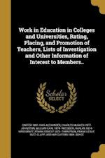 Work in Education in Colleges and Universities, Rating, Placing, and Promotion of Teachers, Lists of Investigation and Other Information of Interest t af Carter 1881-1965 Alexander, Charles Hughes 1877- Johnston, William Carl 1874- Ruediger
