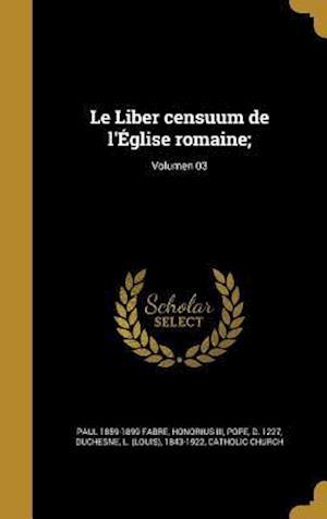 Bog, hardback Le Liber Censuum de L'Eglise Romaine;; Volumen 03 af Paul 1859-1899 Fabre