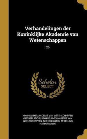 Bog, hardback Verhandelingen Der Koninklijke Akademie Van Wetenschappen; 26