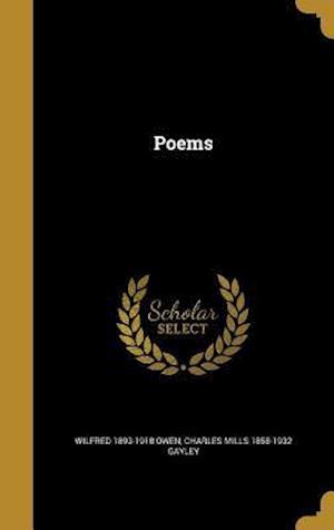 Bog, hardback Poems af Charles Mills 1858-1932 Gayley, Wilfred 1893-1918 Owen