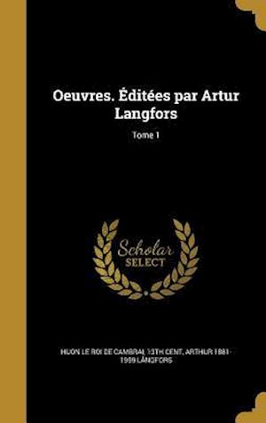 Bog, hardback Oeuvres. Editees Par Artur Langfors; Tome 1 af Arthur 1881-1959 Langfors